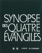 Couverture du livre « Synopse des quatre évangiles t.2 » de P Benoit et M-E Boismard aux éditions Cerf Par Biblio