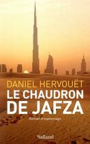 Couverture du livre « Le chaudron de Jafza » de Daniel Hervouet aux éditions Balland