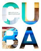 Couverture du livre « Le livre de Cuba ; reflets d'un pays fascinant » de Collectif aux éditions Kunth