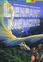 Couverture du livre « L'enfant mémoire » de Martinigol-D+Grousse aux éditions Hachette Jeunesse