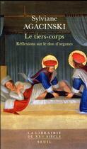 Couverture du livre « Le tiers-corps ; réflexions sur le don d'organes » de Sylviane Agacinski aux éditions Seuil
