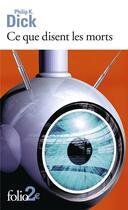 Couverture du livre « Ce que disent les morts » de Philip K. Dick aux éditions Gallimard