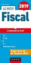 Couverture du livre « Le petit fiscal ; les éléments indispensables (édition 2019) » de Emmanuel Disle aux éditions Dunod