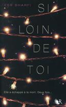 Couverture du livre « Si loin de toi » de Tess Sharpe aux éditions R-jeunes Adultes