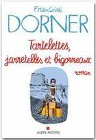 Couverture du livre « Tartelettes, jarretelles et bigorneaux » de Francoise Dorner aux éditions Albin Michel