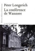 Couverture du livre « La conférence de Wannsee » de Peter Longerich aux éditions Heloise D'ormesson