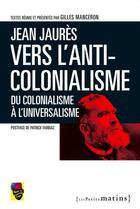 Couverture du livre « Du colonialisme à l'universalisme » de Jean Jaures aux éditions Les Petits Matins