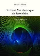Couverture du livre « Certificat mathématiques du secondaire » de Hanafi Derfoul aux éditions Editions Edilivre
