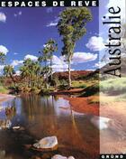 Couverture du livre « L'Australie » de Isabella Brega et Giuseppe Ceccato et Marco Moretti aux éditions Grund