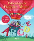 Couverture du livre « L'abécédaire de Violette Mirgue ; voyage au pays de l'alphabet » de Marie-Constance Mallard aux éditions Privat