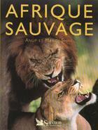 Couverture du livre « Afrique Sauvage » de Jacques Cuisin et Anup Shah aux éditions Selection Du Reader's Digest