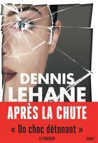 Couverture du livre « Après la chute » de Dennis Lehane aux éditions Rivages