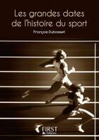Couverture du livre « Grandes dates de l'histoire du sport » de Francois Duboisset aux éditions First