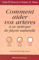 Couverture du livre « Comment aider vos arteres a se nettoyer naturellement » de Jean-Claude Houdret aux éditions Archipel