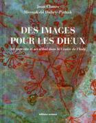 Couverture du livre « Des images pour les dieux ; art rupestre et art tribal dans le centre de L'inde » de Jean Clottes et Meenakshi Dubey-Pathak aux éditions Errance