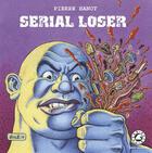 Couverture du livre « Serial loser » de Pierre Hanot aux éditions Mare Nostrum