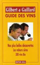 Couverture du livre « Guide des vins Gilbert et Gaillard (édition 2011) » de Gaillard et Gilbert aux éditions Gilbert Et Gaillard