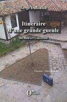 Couverture du livre « Itinéraire d'une grande gueule ; du bled a l'université » de Serge Dufoulon aux éditions Orizons