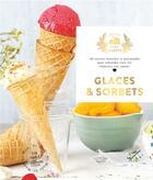 Couverture du livre « Glaces et sorbets : 60 recettes fastoches et gourmandes pour rafraichir votre été » de Eva Harle aux éditions Hachette Pratique