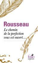 Couverture du livre « Le chemin de la perfection, vous est ouvert » de Jean-Jacques Rousseau aux éditions Gallimard