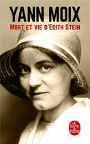 Couverture du livre « Mort et vie d'Edith Stein » de Yann Moix aux éditions Lgf