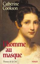 Couverture du livre « L'Homme Au Masque » de Catherine Cookson aux éditions Presses De La Cite