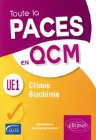 Couverture du livre « Toute la Paces en QCM ; chimie, biochimie ; UE1 » de David Guerin et Faustine Deslosmenil aux éditions Ellipses Marketing