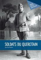 Couverture du livre « Soldats du Quercitain » de Jean-Paul Briastre aux éditions Publibook