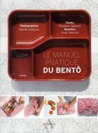 Couverture du livre « Le manuel pratique du bentô » de Patrick Aufauvre et Hissa Takeuchi et Elisabeth Takeuchi aux éditions Agnes Vienot