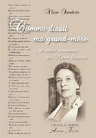 Couverture du livre « Comme Disait Ma Grand-Mere ... Et Autres Souvenirs Du Maroc Heureux » de Sanders (Alain) aux éditions Atelier Fol'fer