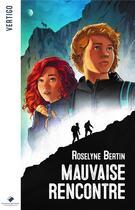 Couverture du livre « Mauvaise rencontre » de Roselyne Bertin aux éditions Editions Du Mont-blanc