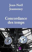 Couverture du livre « Concordance des temps » de Jean-Noel Jeanneney aux éditions Nouveau Monde