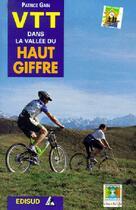 Couverture du livre « Vtt dans le haut giffre » de Patrice Gain aux éditions Edisud