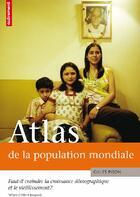 Couverture du livre « Atlas de la population mondiale ; faut-il craindre la croissance démographique et le vieillissement ? » de Gilles Pison aux éditions Autrement