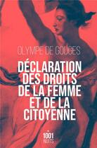 Couverture du livre « Déclaration des droits de la femme et de la citoyenne » de Olympe De Gouges aux éditions Mille Et Une Nuits