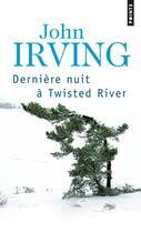 Couverture du livre « Dernière nuit à Twisted River » de John Irving aux éditions Points
