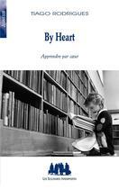 Couverture du livre « By heart ; apprendre par coeur » de Tiago Rodrigues aux éditions Solitaires Intempestifs