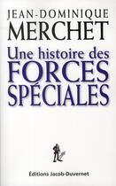Couverture du livre « Une histoire des forces spéciales » de Merchet J-D aux éditions Jacob-duvernet