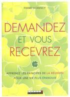 Couverture du livre « Demandez et vous recevrez » de Pierre Morency aux éditions Leduc.s