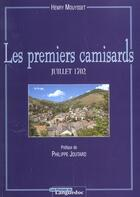 Couverture du livre « Les Premiers Camisards ; Juillet 1702 » de Hanry Mouysset aux éditions Nouvelles Presses Du Languedoc