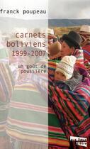 Couverture du livre « Carnets boliviens (1999-2007) ; un goût de poussière » de Franck Poupeau aux éditions Aux Livres Engages