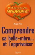 Couverture du livre « Comprendre sa belle-mère et l'apprivoiser » de Margot Pims aux éditions Hachette Pratique