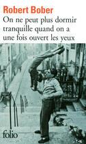 Couverture du livre « On ne peut plus dormir tranquille quand on a une fois ouvert les yeux » de Robert Bober aux éditions Gallimard