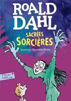 Couverture du livre « Sacrées sorcières » de Quentin Blake et Roald Dahl aux éditions Gallimard-jeunesse