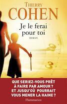 Couverture du livre « Je le ferai pour toi » de Thierry Cohen aux éditions Flammarion