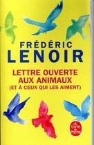 Couverture du livre « Lettre ouverte aux animaux (et à ceux qui les aiment) » de Frederic Lenoir aux éditions Lgf