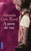 Couverture du livre « À perte de vue » de Amanda Eyre Ward aux éditions Pocket