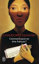 Couverture du livre « Comment peut-on être français ? » de Chahdortt Djavann aux éditions J'ai Lu