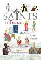 Couverture du livre « Saints de France t.6 » de Mauricette Vial-Andru aux éditions Saint Jude