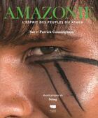 Couverture du livre « Amazonie ; l'esprit des peuples Xingu » de Sue Cunningham et Patrick Cunningham aux éditions Delachaux & Niestle